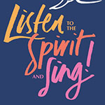 Listen to the Spirit and Sing